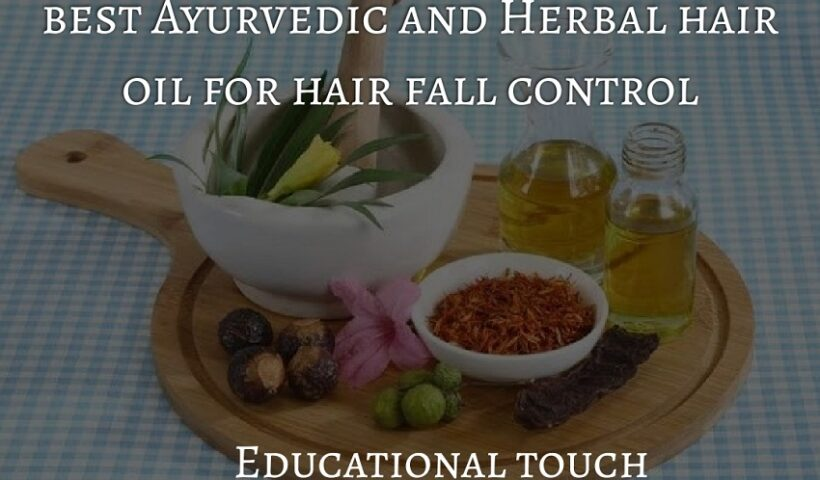Best Ayurvedic and Herbal hair oil for Hair Fall Control