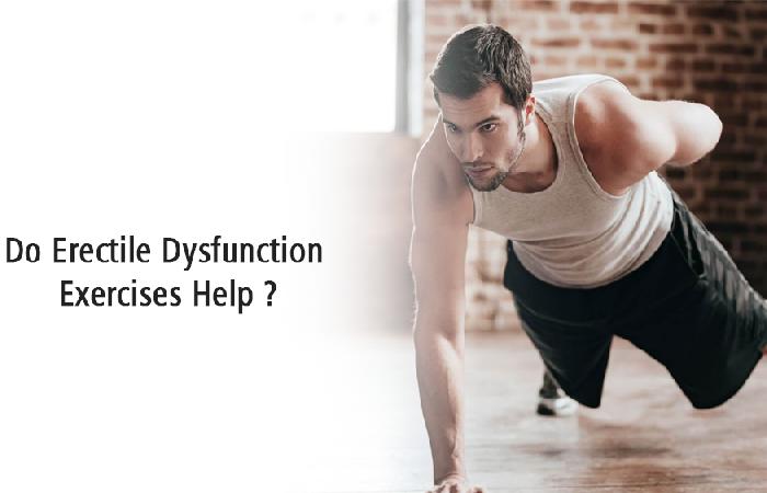 erectile dysfunction exercises help