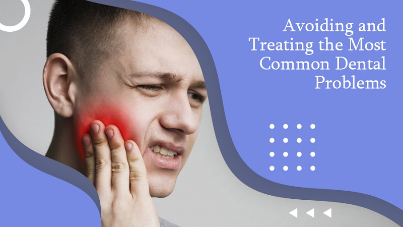 Avoiding-and-Treating-the-Most-Common-Dental-Problems