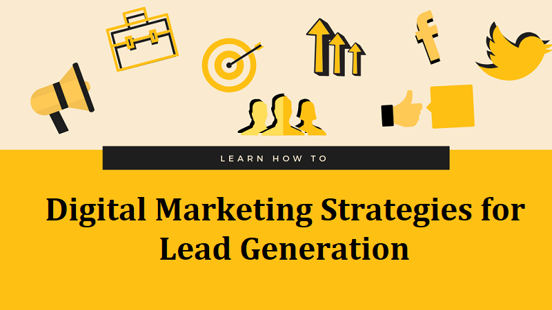 Digital Marketing Strategies for Lead Generation