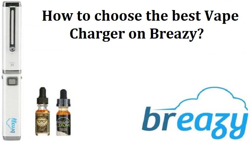 best Vape Charger on Breazy